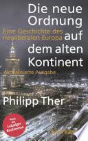 Die neue Ordnung auf dem alten Kontinent  : Eine Geschichte des neoliberalen Europa