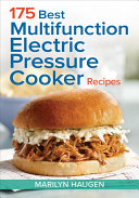 175 Best Multifunction Electric Pressure Cooker Recipes Book