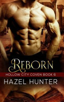 Reborn  Book Six of the Hollow City Coven Series