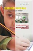Verdummt noch mal!  : der unsichtbare Lehrplan oder was Kinder in der Schule wirklich lernen