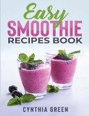 Easy Smoothie Recipes Book
