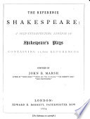 The Reference Shakespeare A Self Interpreting Edition Of Shakespeare S Plays Containing 11 600 References Compiled By J B Marsh Second Edition