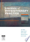 """Contexts of Physiotherapy Practice"" by Joy Higgs, Megan Smith, Gillian Webb, Margot Skinner"