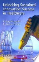 Unlocking Sustained Innovation Success in Healthcare Book