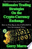 Billionaire Trading Strategies on the Crypto-Currency Exchange
