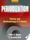 """Periodization: Theory and Methodology of Training"" by Tudor Bompa, G. Gregory Haff"