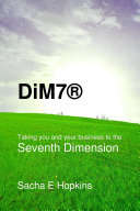 Dim7 Taking You and Your Business to the Seventh Dimension