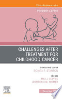 Challenges after treatment for Childhood Cancer An Issue of Pediatric Clinics of North America E Book