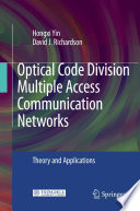 Optical Code Division Multiple Access Communication Networks