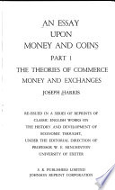an essay upon money and coins joseph harris google books an essay upon money and coins volume 1 acircmiddot joseph harris full view 1757