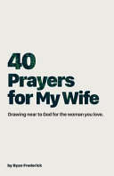 40 Prayers for My Wife