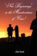 New Beginnings in the Misadventures of Case! [Pdf/ePub] eBook