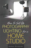 Pdf How to Set Up Photography Lighting for a Home Studio