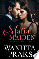 The Mafia and His Maiden: Beautiful Hell