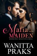 The Mafia and His Maiden: Beautiful Hell Book