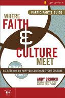 Where Faith and Culture Meet Participant s Guide