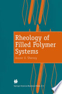 Rheology of Filled Polymer Systems Book