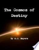 The Cosmos of Destiny