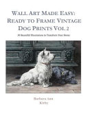 Wall Art Made Easy  Ready to Frame Vintage Dog Prints Vol 2  30 Beautiful Illustrations to Transform Your Home