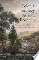 Colonial Ecology  Atlantic Economy