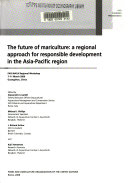 The Future of Mariculture  a Regional Approach for Responsible Development in the Asia Pacific Region Book