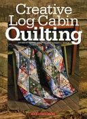 Creative Log Cabin Quilting ebook
