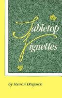 Tabletop Vignettes