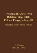 Ireland And Anglo Irish Relations Since 1800 From The Treaty To The Present