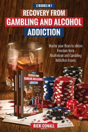 Recovery from Gambling and Alcohol Addiction