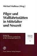 Pilger und Wallfahrtsstätten in Mittelalter und Neuzeit