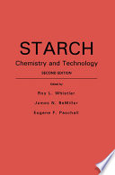 """Starch: Chemistry and Technology"" by Roy L. Whistler, James N. BeMiller, Eugene F. Paschall"
