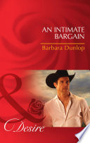 An Intimate Bargain  Mills   Boon Desire   Colorado Cattle Barons  Book 3