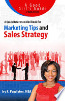 Good Girl S Guide A Quick Reference Mini Book For Marketing Tips And Sales Strategy