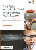 Virtual Reality, Augmented Reality and Artificial Intelligence in Special Education