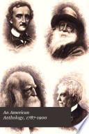 An American Anthology, 1787-1899