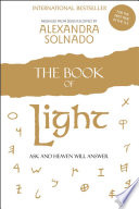 """""""The Book of Light: Ask and Heaven Will Answer"""" by Alexandra Solnado"""