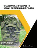 Changing Landscapes in Urban British Churchyards