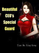 Beautiful CEO's Special Guard Book