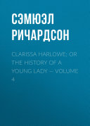 Clarissa Harlowe  or the history of a young lady
