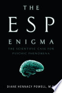 """The ESP Enigma: The Scientific Case for Psychic Phenomena"" by Diane Hennacy Powell, M.D."