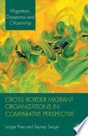 Cross Border Migrant Organizations In Comparative Perspective Book PDF