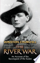 """The River War: An Account of the Reconquest of the Sudan"" by Winston Churchill"