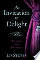 An Invitation To Delight With God In The Tabernacle