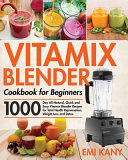 Vitamix Blender Cookbook for Beginners Book