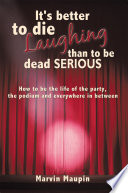 It s Better to Die Laughing Than to Be Dead Serious Book