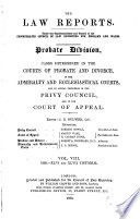 The Law Reports. Probate Division in the Courts of Probate and Divorce