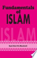 """Fundamentals of Islam: Let us be Muslim"" by Sayyed Abul A'la Maududi"