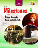 New Milestones Social Science – 8 (History, Geography, Social and Political Life)