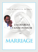 Pdf The Complete Works of Zacharias Tanee Fomum on Marriage