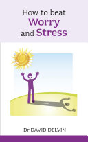 How to Beat Worry and Stress